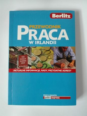 Praca w Irlandii - praktyczne porady - przewodnik