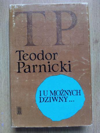 Teodor Parnicki - I u możnych dziwny...