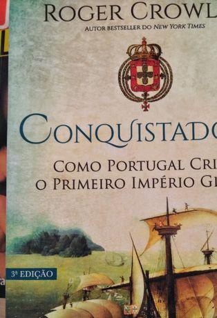 Conquistadores - Como Portugal criou o Primeiro Império Global