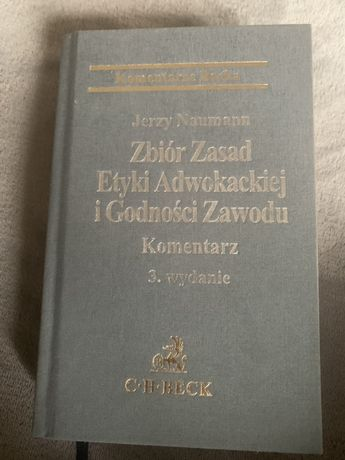 Zbiór Zasad Etyki Adwokackiej i Godności Zawodu. Komentarz J. Naumann