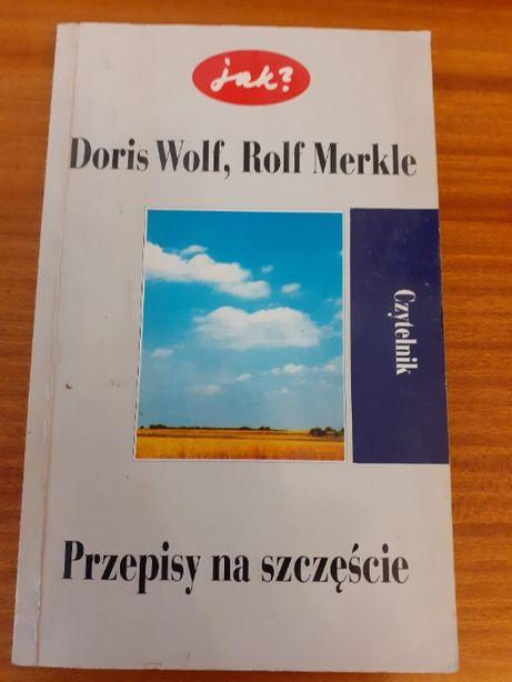 Jak? Przepisy na szczęście Doris Wolf,Rolf Merkle/literatura naukowa/p