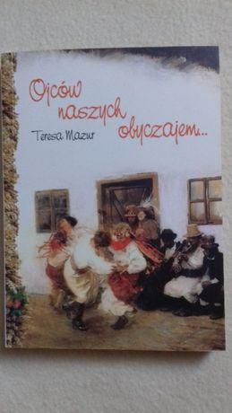 Ojców naszych obyczajem - Teresa Mazur