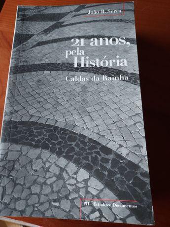 """Livro """"21 anos pela história das Caldas da Rainha"""" João B. Serra"""