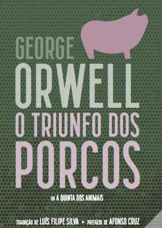 O Triunfo dos Porcos Ou A Quinta dos Animais de George Orwell