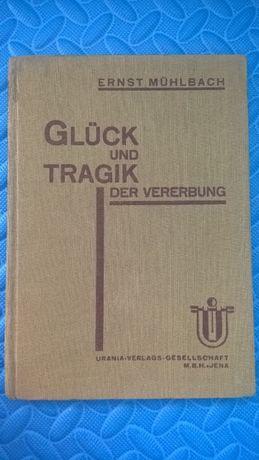 Ernst Mühlbach: Glück und der Tragik der Vererbung