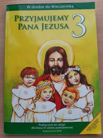 """Podręcznik do Religii klasa 3 """"Przyjmujemy Pana Jezusa"""""""