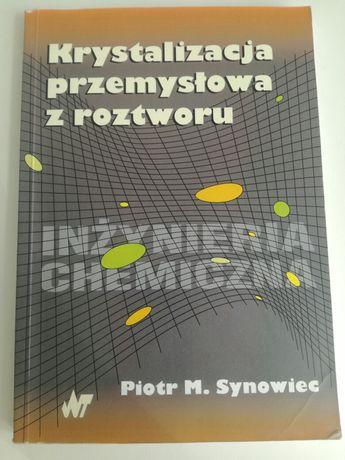 Krystalizacja przemysłowa z roztworu Piotr M. Synowiec