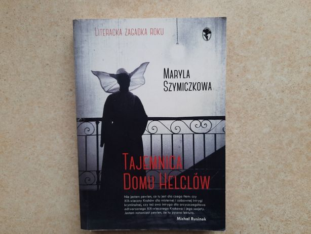 Tajemnica domu Helclów Maryla Szymiczkowa