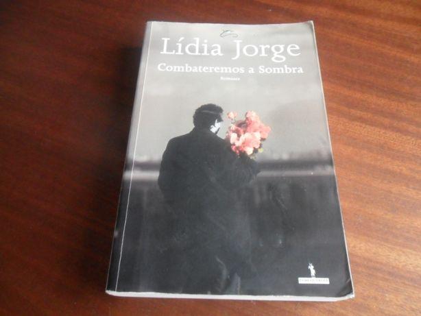 """""""Combateremos a Sombra"""" de Lídia Jorge - 1ª Edição de 2007"""