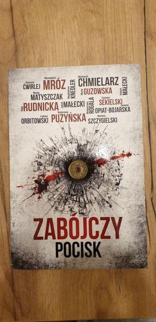 Książka Zabójczy Pocisk , Mróz, Chmielarz, Puzyńska, Małecki i in.