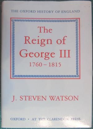The Reign of George III - Steven Watson
