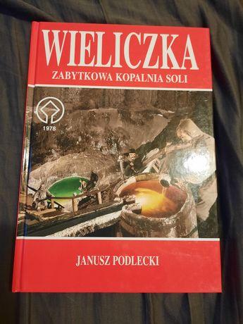 Wieliczka zabytkowa kopalnia soli. Janusz Podlecki