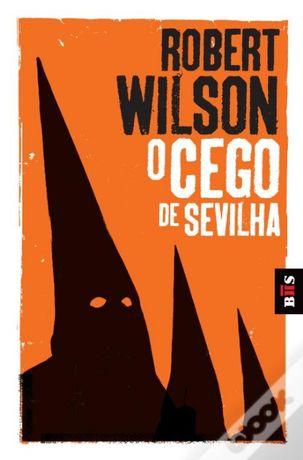 O Cego de Sevilha Livro de Bolso de Robert Wilson