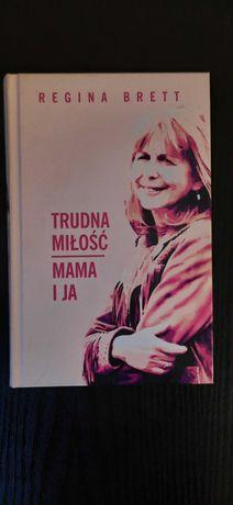 Zamienię książkę Trudna Miłość Mama i Ja Regina Brett