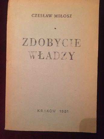 Czesław Miłosz Zdobycie władzy drugi obieg 1981