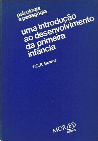 Uma introdução ao desenvolvimento da primeira infância_T. G. R. Bower_
