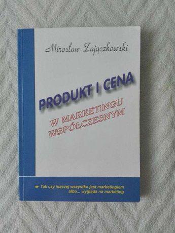 Produkt i Cena w marketingu współczesnym - Mirosław Zajączkowski