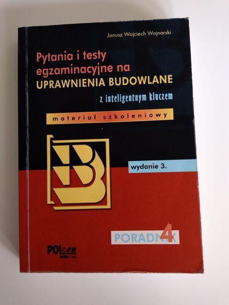 Pytania i testy egzaminacyjne na Uprawnienia Budowlane. J.Wojnarski