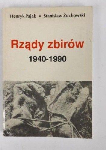 Henryk Pająk, Stanisława Żochowski: Rządy zbirów 1940 – 1990 Ełk - image 1
