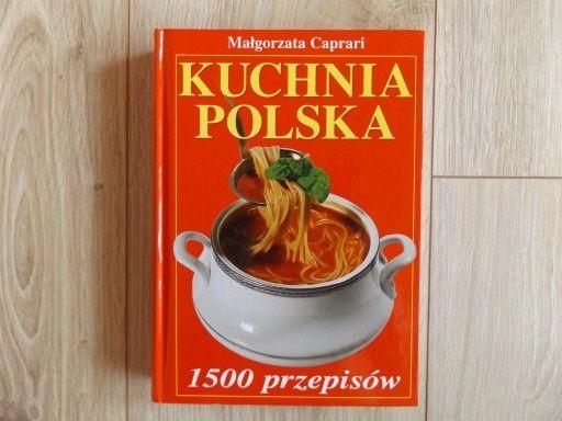 KUCHNIA POLSKA 1500 przepisów - NOWA!!!