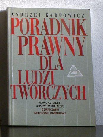 A. Karpowicz - Poradnik prawny dla ludzi twórczych
