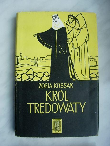 Zofia Kossak - Król trędowaty + Bez oręża