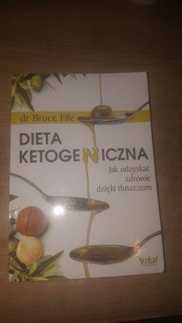 Dieta ketogeniczna.Jak odzyskac zdrowie dzięki tłuszczem.drBruce Fife
