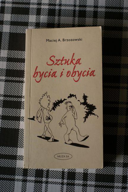 Sztuka bycia i obycia Maciej A. Brzozowski