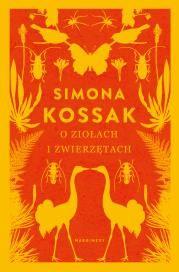 O ziołach i zwierzętach Autor: Kossak Simona