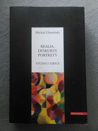 Michał Głowiński - Realia, dyskursy, portrety. Studia i szkice