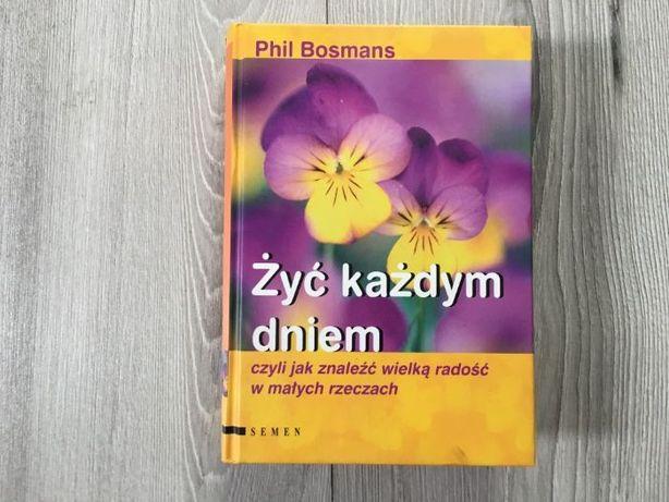 Żyć każdym dniem Phill Bosmans