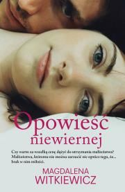 Opowieść niewiernej Autor: Witkiewicz Magdalena