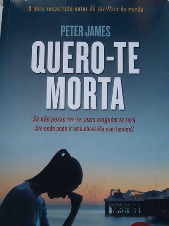 """Romance """"Quero-te Morta"""" de Peter James - preço original 17,50"""