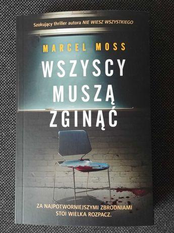 """Książka """" Wszyscy muszą zginąć """" Marcel Moss"""