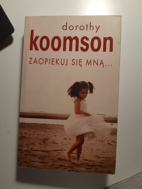 Zaopiekuj się mną... dorothy koomson