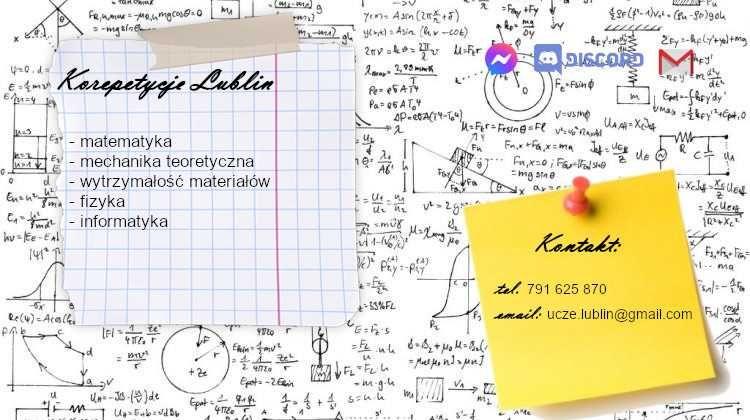 Korepetycje Lublin - mechanika, wytrzymałość materiałów, matematyka...