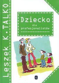 """""""Dziecko dla profesjonalistów"""" Talko Leszek K."""