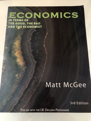 Economics in terms of the good, the bad and the econom IB 3rd edition