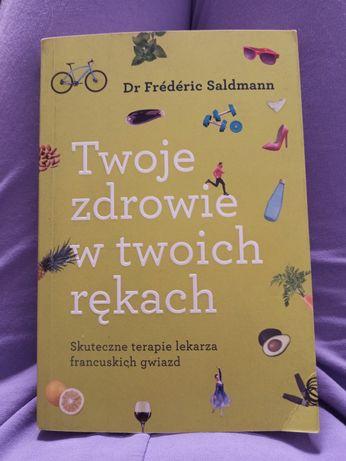 Twoje zdrowie w twoich rękach dr Frederic Saldmann