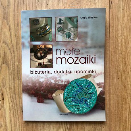 książka - Małe mozaiki biżuteria dodatki - Angie Weston - NOWA