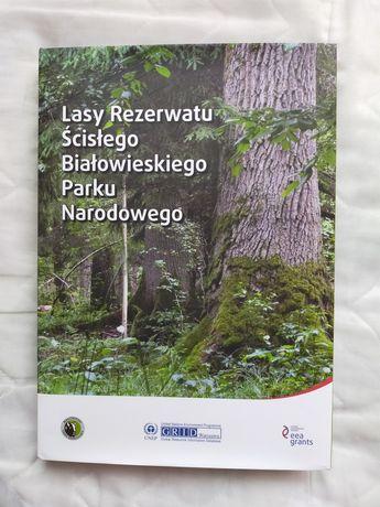 Lasy Rezerwatu Ścisłego Białowieskiego Parku Narodowego - A.Keczyński