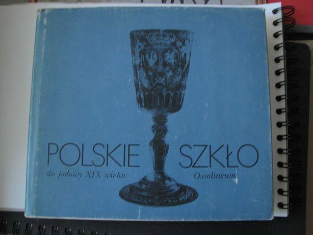 Polskie szkło do połowy XIX wieku 1987