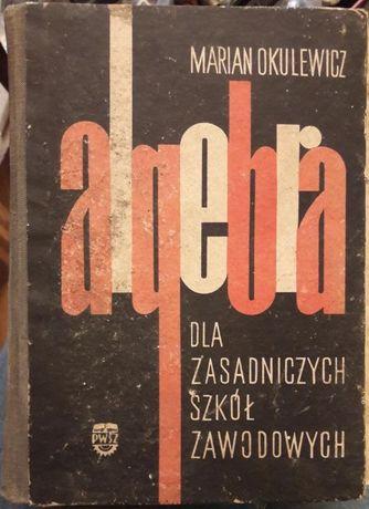 """""""Algebra dla zasadniczych szkół zawodowych"""", Marian Okulewicz"""