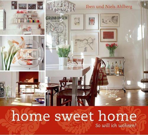 Книга Home sweet home: So will ich wohnen! Iben und Niels Ahlberg