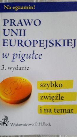 Prawo Unii Europejskiej w pigułce - 3. wydanie, CH Beck. Na egzamin!