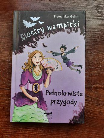 Sistry wampirki Pełnokrwiste przygody Franziska Gehm