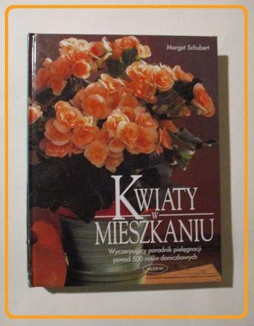 Kwiaty w mieszkaniu - M.Schubert/ kwiaty,rośliny, uprawa,hobby/