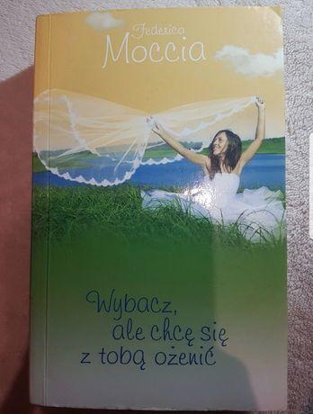 """""""Wybacz, ale chcę sie z tobą ożenić"""" Federico Moccia"""