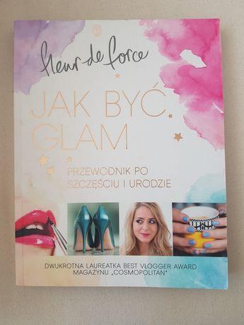 Książka poradniki pt. Jak być glam Fleur de Force