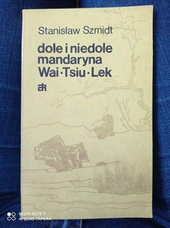 Dole i niedole mandaryna Stanisław Szmidt